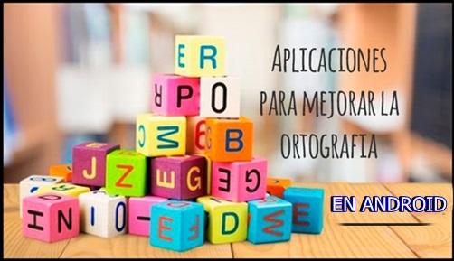 aplicaciones para mejorar la ortografía disponible en Android